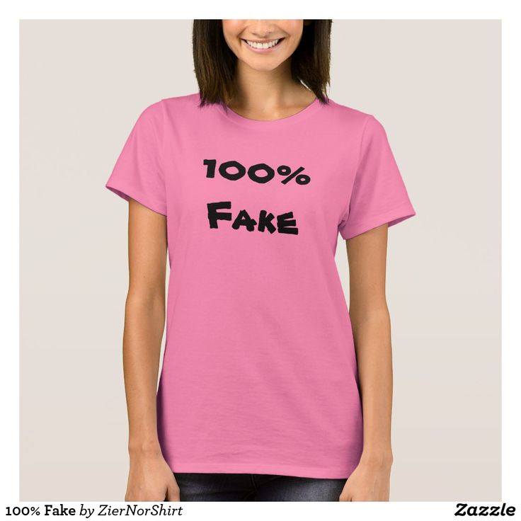 Show to the world with this clothing that you are 100% fake. You can also customize this product to change the text, font type and text color.