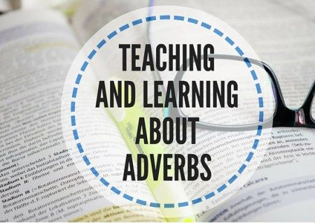 Teaching and learning about adverbs