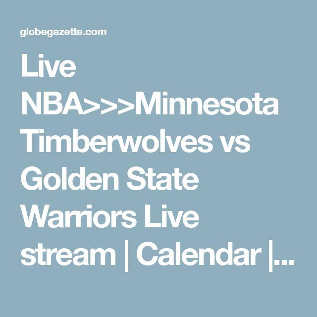 Live NBA>>>Minnesota Timberwolves vs Golden State Warriors Live stream | Calendar | globegazette.com