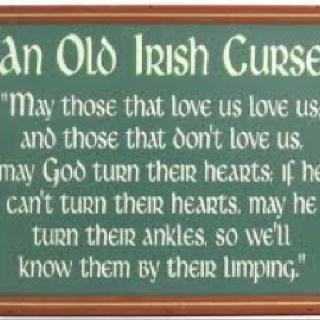 "My new favorite Irish ""blessing"" ;-) Thanks to my cousin Lee Ann!: Sayings, Quotes, Irish Curse, Funny, Things Irish, Patricks, Irish Blessings, Irish Quote"