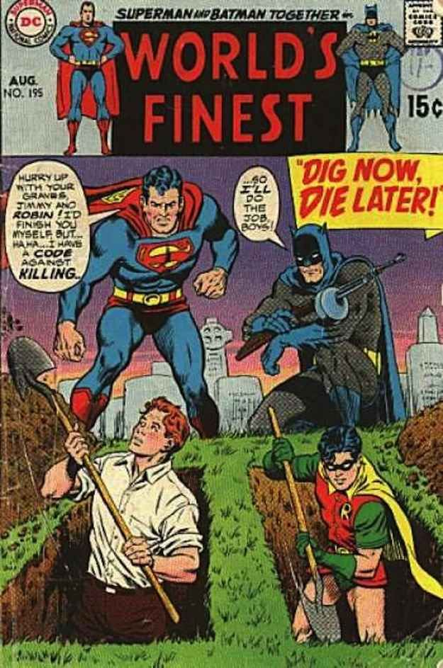 …or the even darker one where Superman and Batman made them dig their own graves. | 23 Absurdly Lame Things That Happened To Superman, Batman, And Robin
