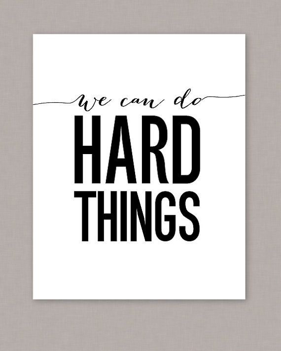 "PRINTALE 8x10 ""We Can Do Hard Things"" poster - PDF digital file on Etsy, $8.00                                                                                                                                                     More"