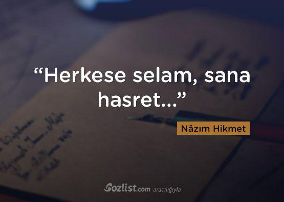 """""""Herkese selam, sana hasret..."""" #nazım #hikmet #sözleri #yazar #şair #kitap #şiir #özlü #anlamlı #sözler"""