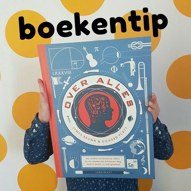 Boekentip: Over Alles, voor nieuwsgierige kinderen die alles willen weten James Brown en Richard Platt #leukmetkids #boekentip #nieuwsgierige #kinderen #leestip