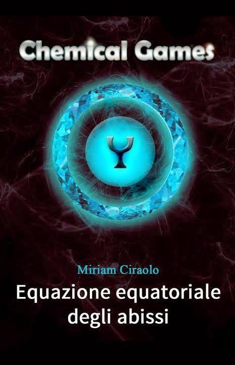Genere: Fantasy, Fantascienza, Young Adult | Prezzi: E-book 1,99 € | #Recensione: http://dolcieparole.blogspot.it/2015/03/chemical-games-equazione-equatoriale.html
