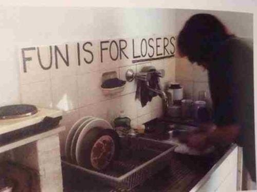 Fun is for losers