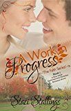 Free Kindle Book -   A Work in Progress: A New Adult Contemporary Christian Romance Novel (The Faith Series, Book 1) Check more at http://www.free-kindle-books-4u.com/literature-fictionfree-a-work-in-progress-a-new-adult-contemporary-christian-romance-novel-the-faith-series-book-1/