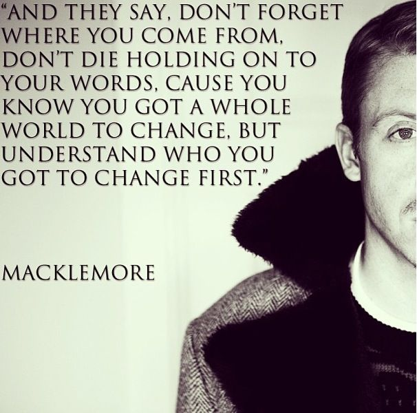 Macklemore love him. Quotes lyrics to my soul