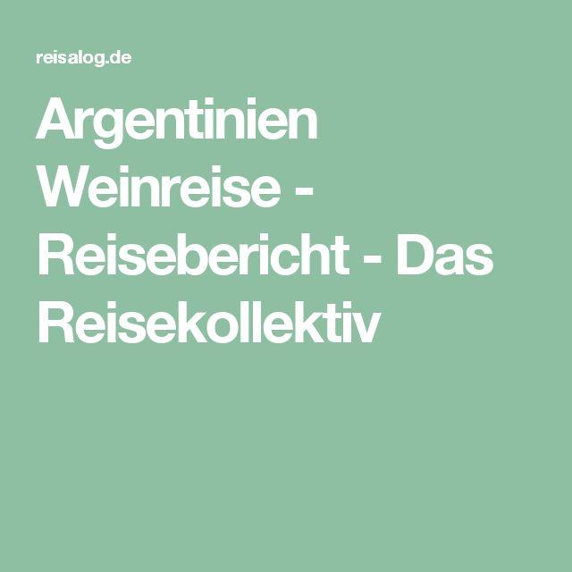 Argentinien Weinreise - Reisebericht - Das Reisekollektiv