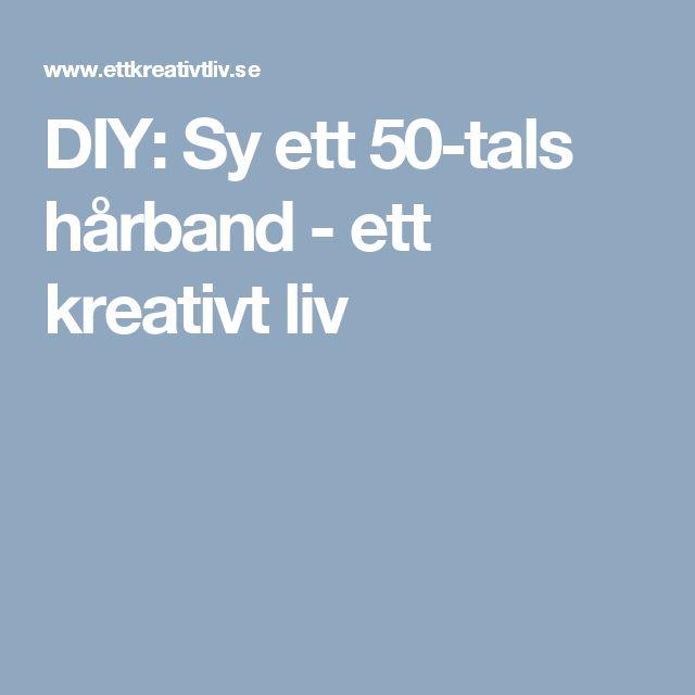 DIY: Sy ett 50-tals hårband -  ett kreativt liv