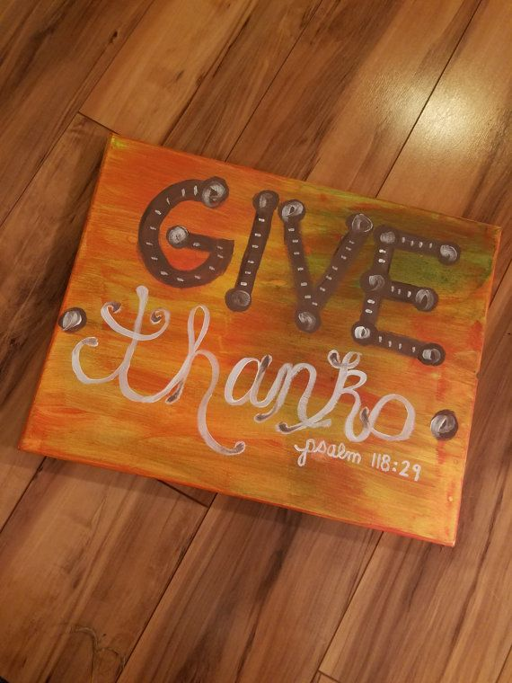 Check out this item in my Etsy shop https://www.etsy.com/listing/481487277/give-thanks-small-canvas