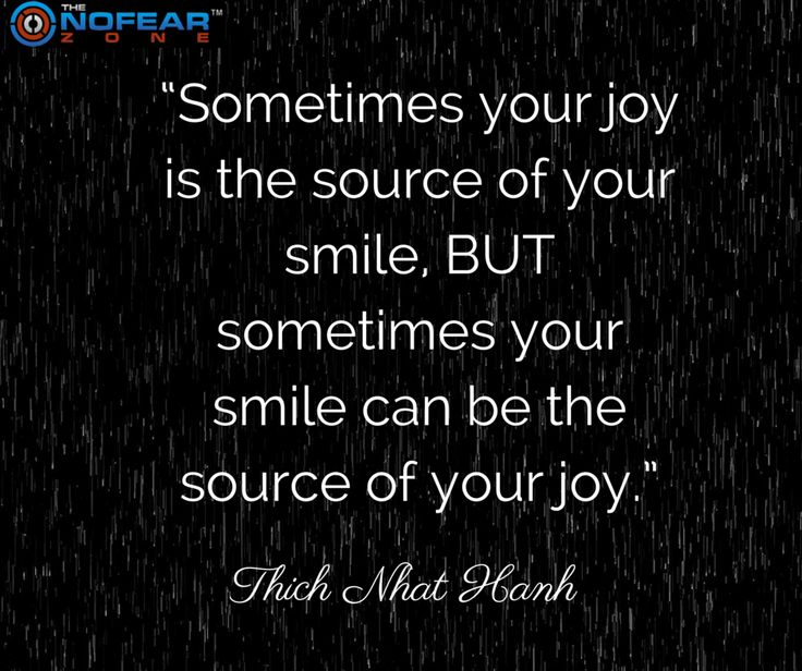 Sometimes your joy is the source of your smile, but sometimes your smile can be the source of your joy. —Thich Nhat Hanh  #quote #Motivationalquotes #inspiration #happiness
