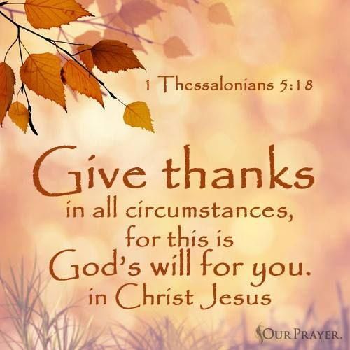 1 Thessalonians 5:18 -Give Thanks In All Circumstances