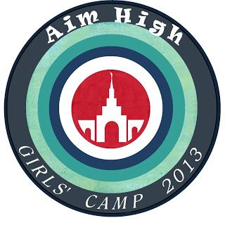 """Aim High Girls Camp Theme.  Based on talks by Eyring """"Help them Aim High"""" and Monson """"Pathways to Perfection"""""""