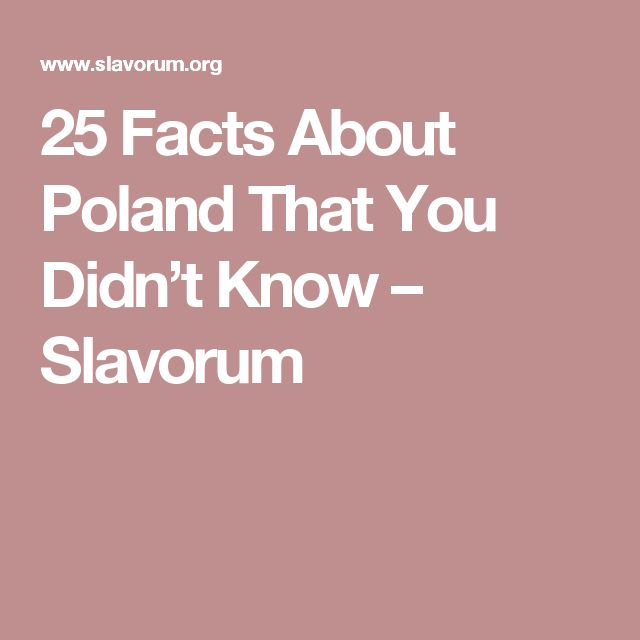 25 Facts About Poland That You Didn't Know – Slavorum