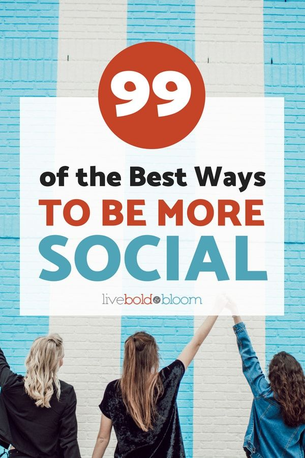 99 Of The Best Ways To Be More Social Self Confidence Tips How To Be Outgoing Social