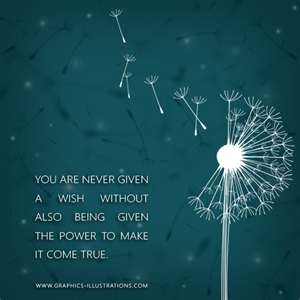 You are never given a wish....