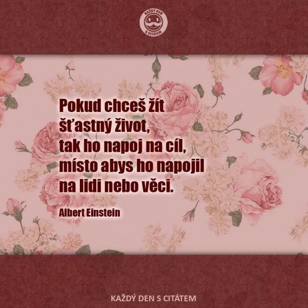 citáty - Pokud chceš žít šťastný život