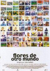 Flores de otro mundo [DVD-Vídeo], dirigida por Iciar Bollaín.  Premio de la Crítica del Festival de Cannes 1999. L/Bc DVD 791 FLO  http://almena.uva.es/search~S1*spi?/Yflores+de+otro+mundo&searchscope=1&SORT=DZ/Yflores+de+otro+mundo&searchscope=1&SORT=DZ&extended=0&SUBKEY=flores+de+otro+mundo/1%2C2%2C2%2CB/frameset&FF=Yflores+de+otro+mundo&searchscope=1&SORT=DZ&1%2C1%2C