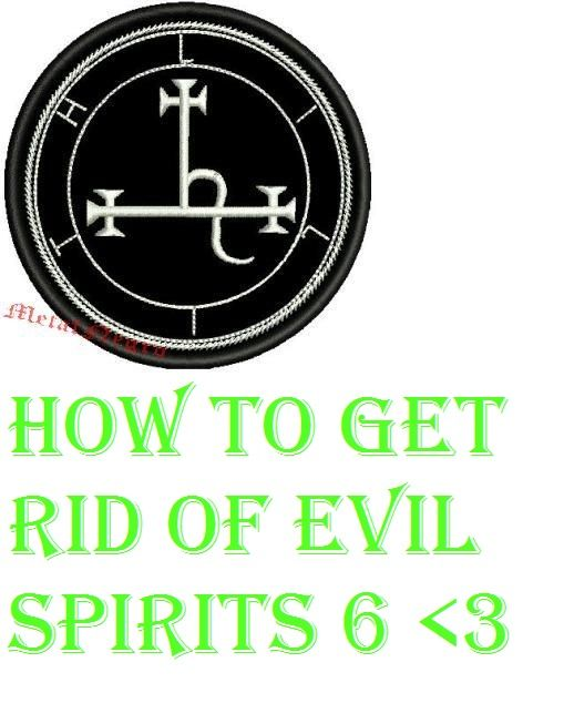 How To Get Rid Of Bad Spirits Inside You 25 Best Ideas