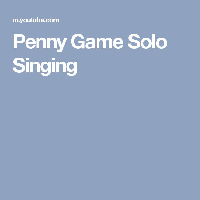 Penny Game Solo Singing