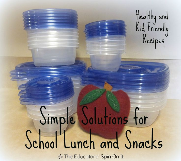 The Educators' Spin On It: Simple Solutions for Healthy School Lunches and After School Snacks