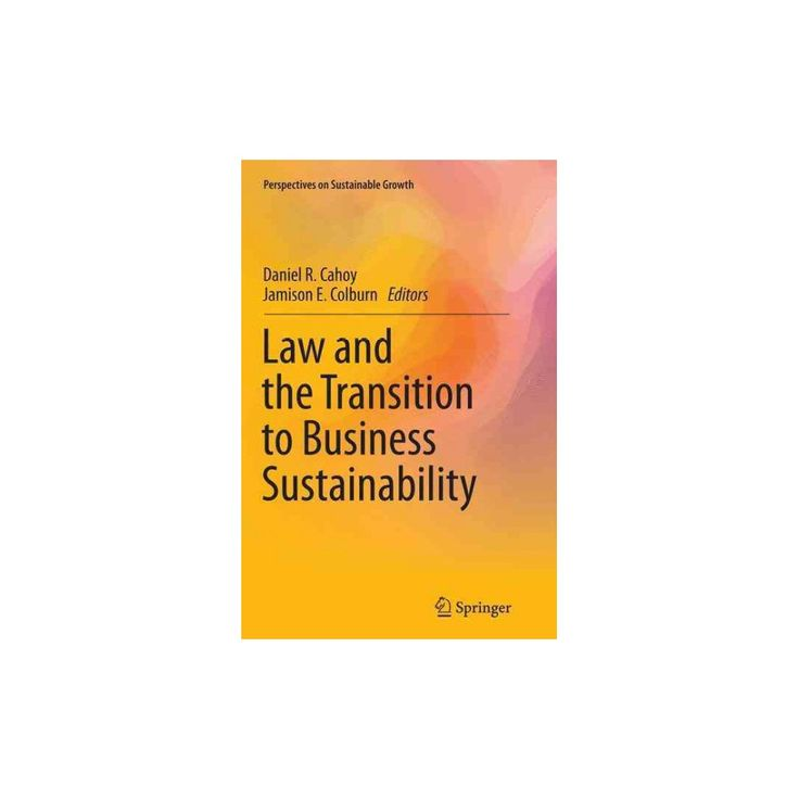 Law and the Transition to Business Sustainability (Reprint) (Paperback)