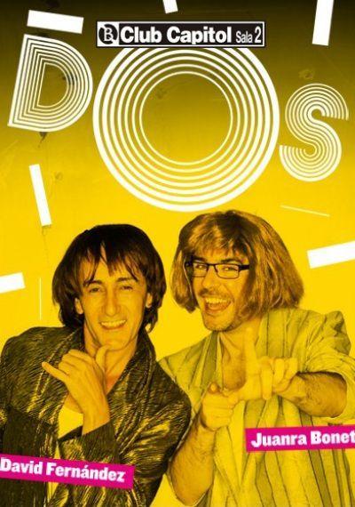 """Espectacle """"DOS"""", amb Juanra Bonet i David Fernández. Club Capitol (Barcelona). Des del 30 de gener fins al 28 de febrer"""