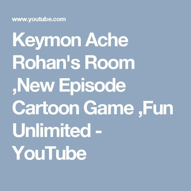 Keymon Ache Rohan's Room ,New Episode Cartoon Game ,Fun Unlimited - YouTube