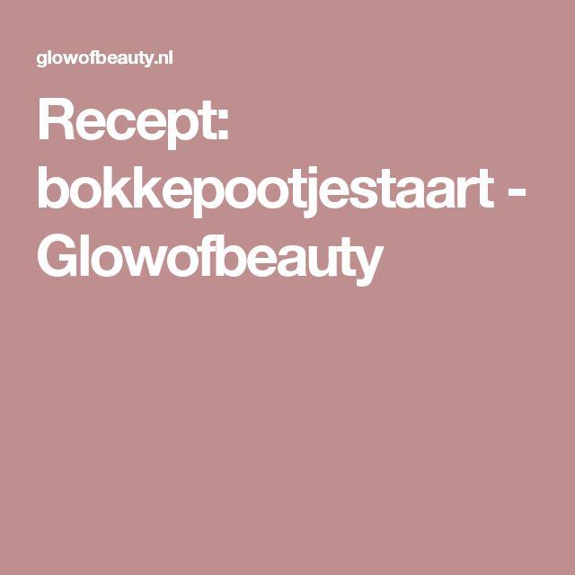 Recept: bokkepootjestaart - Glowofbeauty