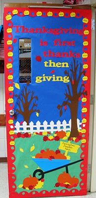 Thanksgiving-Door and many, many more ideas for decorating classroom doors and bulletin boards, year round.