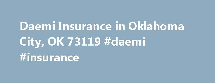 Daemi Insurance in Oklahoma City, OK 73119 #daemi #insurance http://spain.nef2.com/daemi-insurance-in-oklahoma-city-ok-73119-daemi-insurance/  # Daemi Insurance About Daemi Insurance is located at the address 3009 S Blackwelder Ave in Oklahoma City, Oklahoma 73119. They can be contacted via phone at (405) 604-9700 for pricing, hours and directions. Daemi Insurance specializes in Auto Accidents, Jet Skis, Equipment Breakdown. Daemi Insurance has an annual sales volume of 501K – 999,999. Daemi…