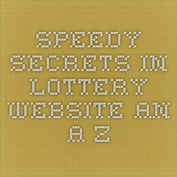 Speedy Secrets In Lottery Website - An A-Z