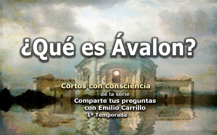 """¿Qué es Ávalon? - Cortos con consciencia de """"Preguntas a Emilio Carrillo"""""""