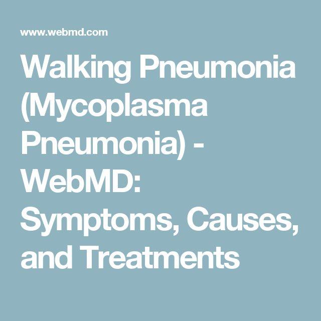 Walking Pneumonia (Mycoplasma Pneumonia) - WebMD: Symptoms, Causes, and Treatments
