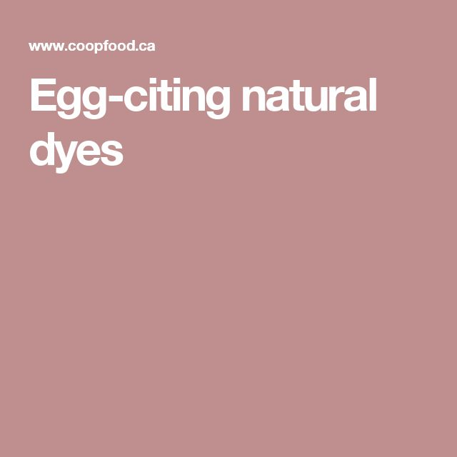Egg-citing natural dyes