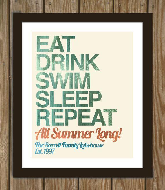 Custom lake house print: Eat, drink, swim, sleep, repeat
