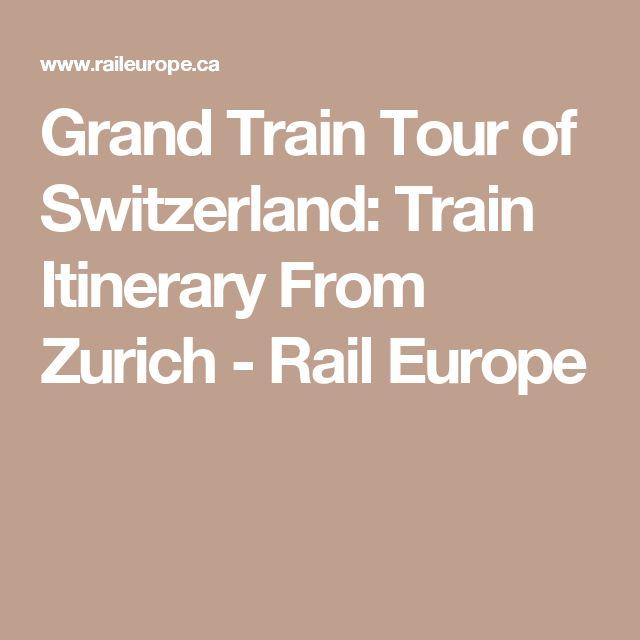 Grand Train Tour of Switzerland: Train Itinerary From Zurich - Rail Europe