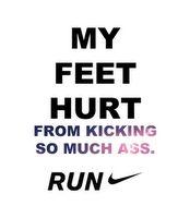 hahahaFeet Hurts, Fit, Inspiration, Quotes, Kicks Ass, Motivation, Health, Nike, Workout