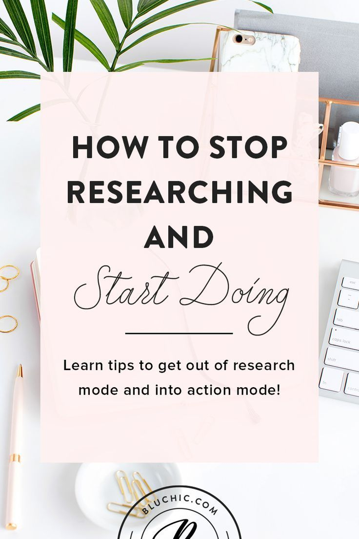 How To Stop Researching & Start Doing | Want to stop researching and start doing the work that you said you were going to? Check out this blog post to learn tips on how you can start implementing your big plans and goals for your life. #motivation #inspiration #entrepreneur via @hibluchic