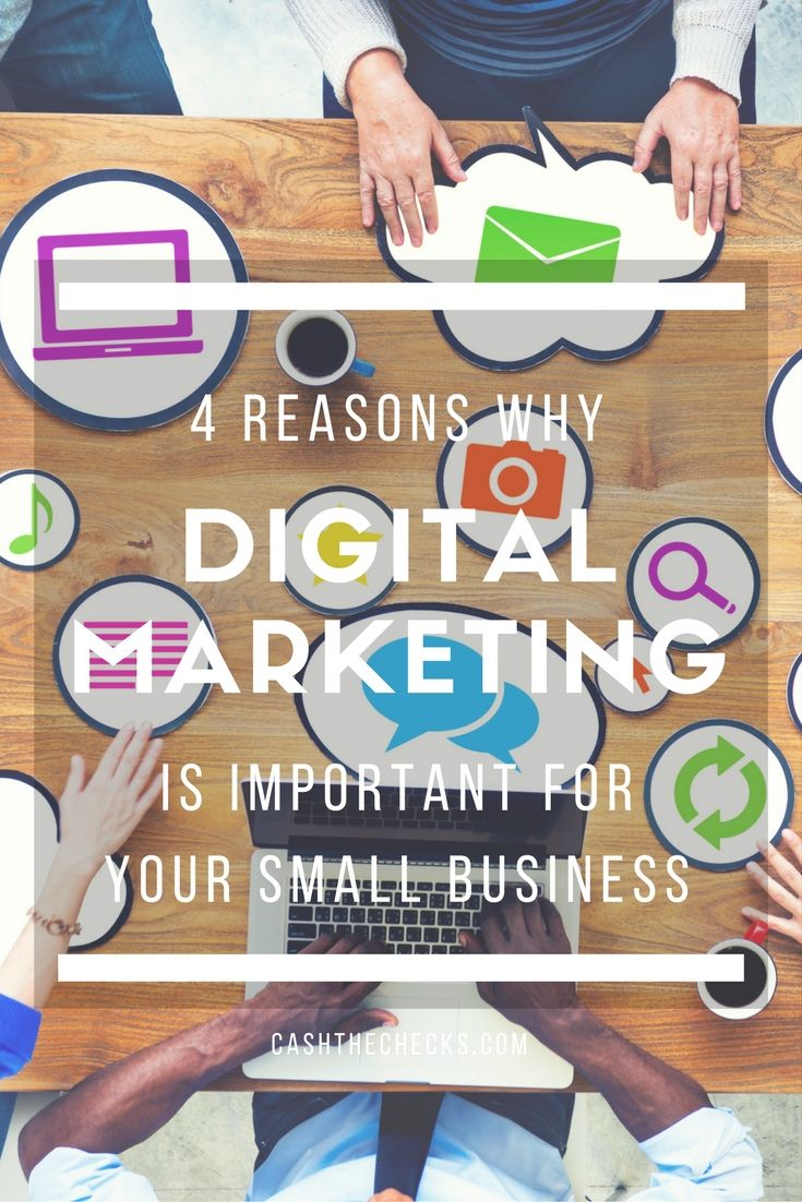 Why Digital Marketing Is Important For Your Small Business https://www.cashthechecks.com/digital-marketing-important-small-business/