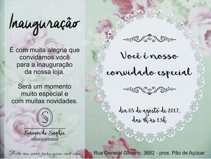 Dia 05/08, das 9h às 13h será inauguração da loja Savon de Sophie - Saboaria Artesanal e Você é o nosso convidado especial!!!