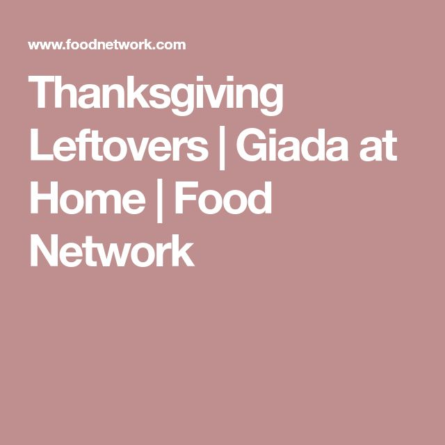 Thanksgiving Leftovers | Giada at Home | Food Network