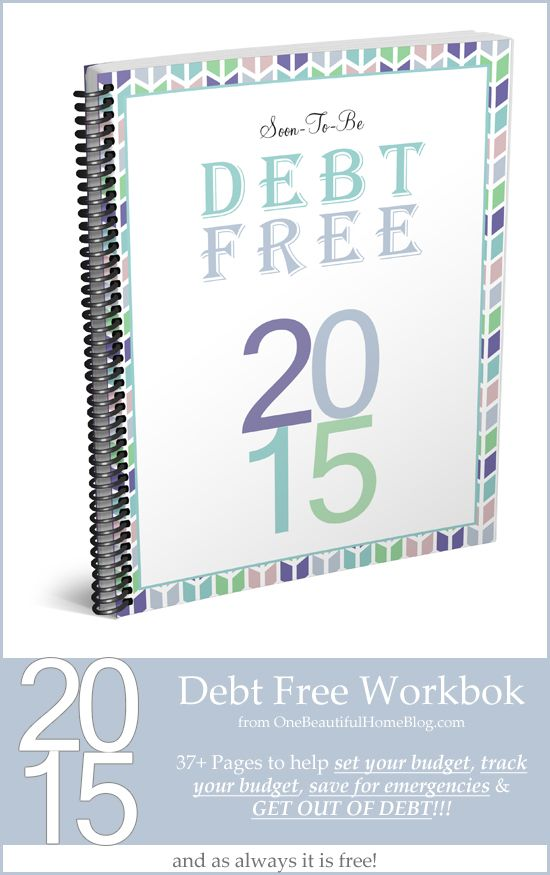 2015 debt free workbook - Download this FREE 37+ page workbook that will help you and your family with Budgeting, Tracking your budget, Saving for emergencies, Getting out of debt!!