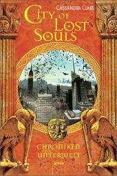 Cassandra Clare: Chroniken der Unterwelt - City of Lost Souls (5)