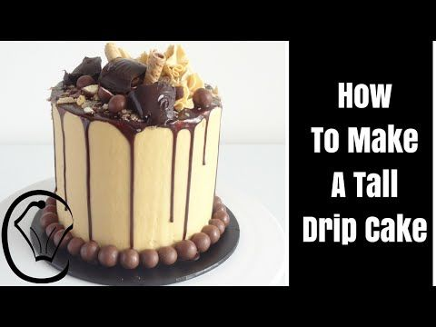 How To Make A Tall Choc Caramel Drip Cake by Cupcake Savvy's Kitchen - YouTube