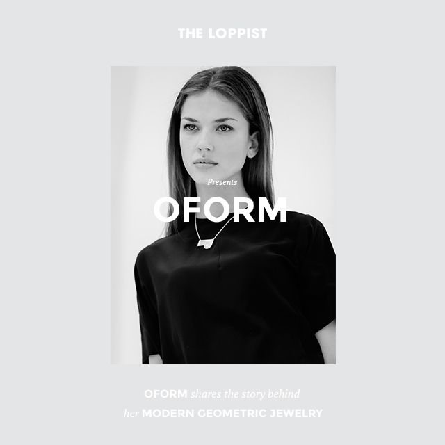 OFORM Shares The Story Behind Her Modern Geometric Jewelry