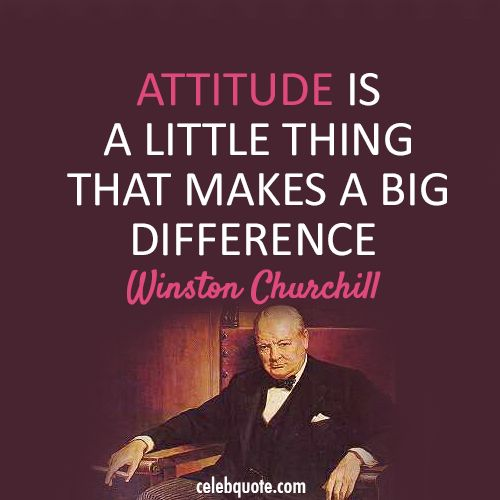 winston churchill quotes | Winston Churchill Quote (About attitude, be nice, difference)