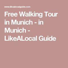 Free Walking Tour in Munich - in Munich - LikeALocal Guide