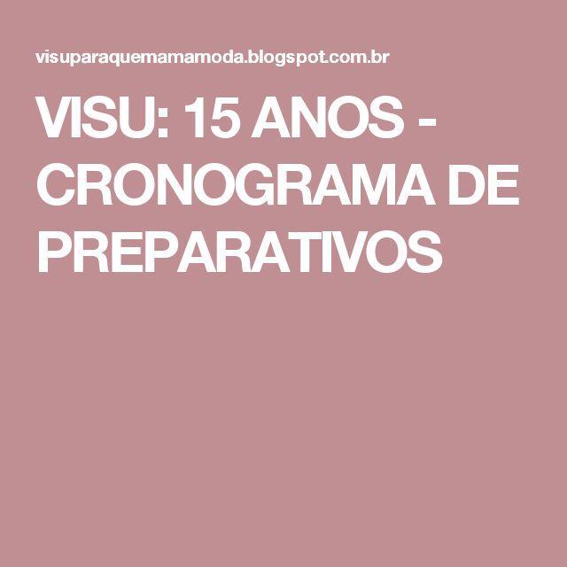 VISU: 15 ANOS - CRONOGRAMA DE PREPARATIVOS